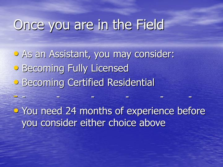 Once you are in the Field