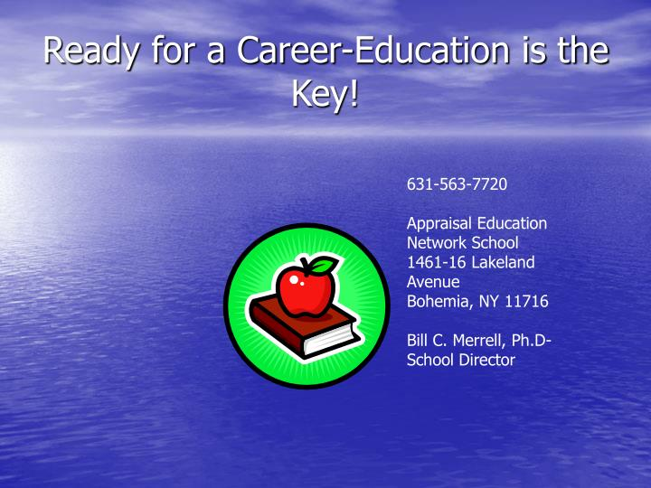 Ready for a Career-Education is the Key!