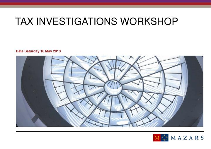 Tax investigations workshop