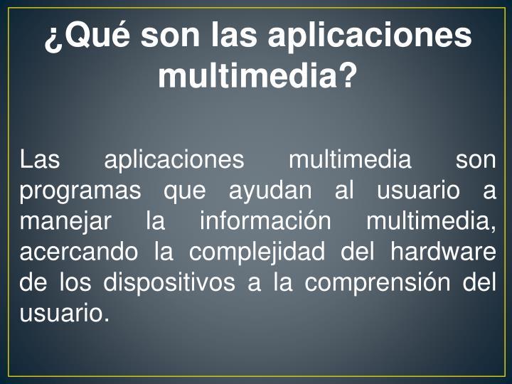¿Qué son las aplicaciones multimedia?