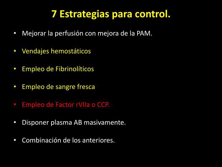 7 Estrategias para control.