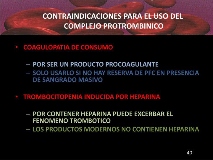 CONTRAINDICACIONES PARA EL USO DEL