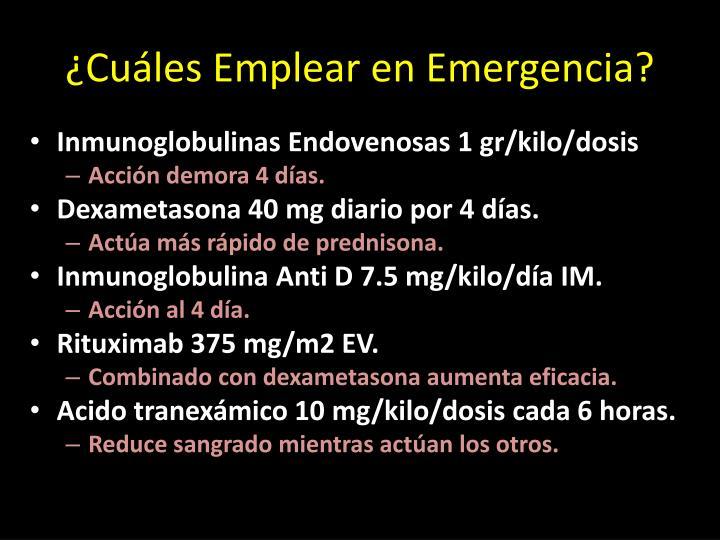 ¿Cuáles Emplear en Emergencia?