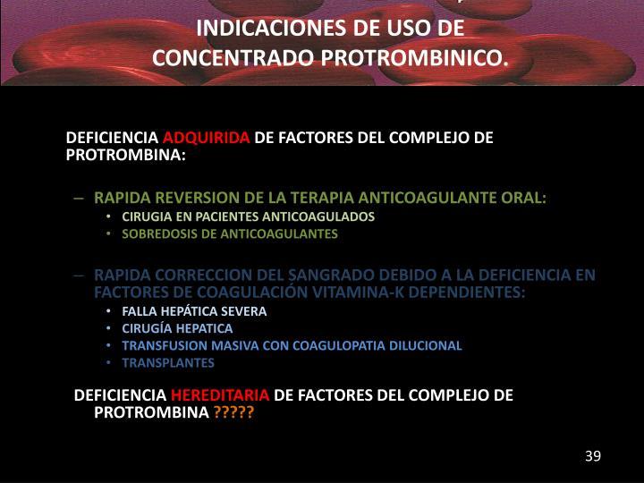 INDICACIONES DE USO DE