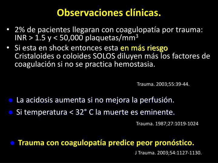 Observaciones clínicas.