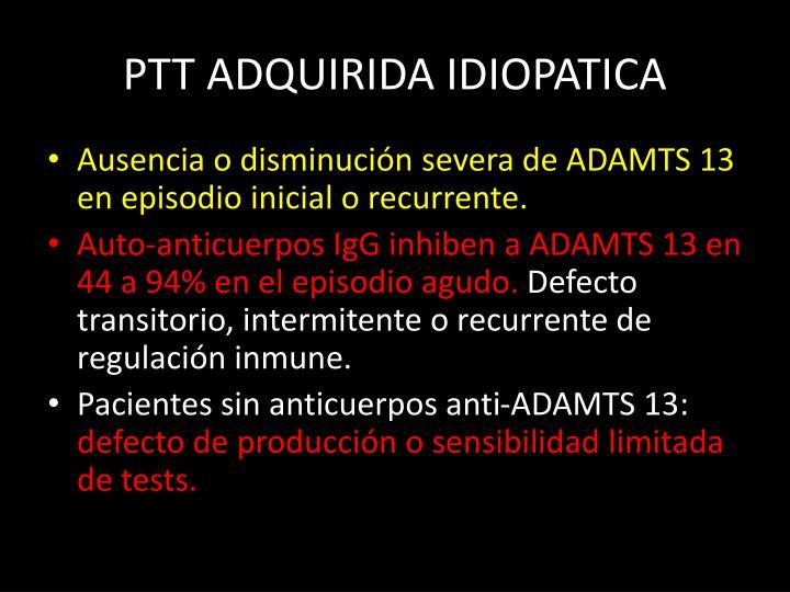 PTT ADQUIRIDA IDIOPATICA