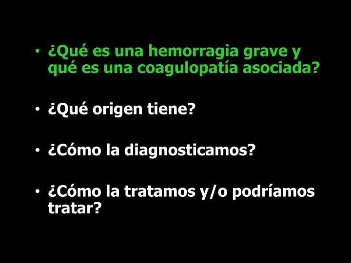 ¿Qué es una hemorragia grave y qué es una coagulopatía asociada?