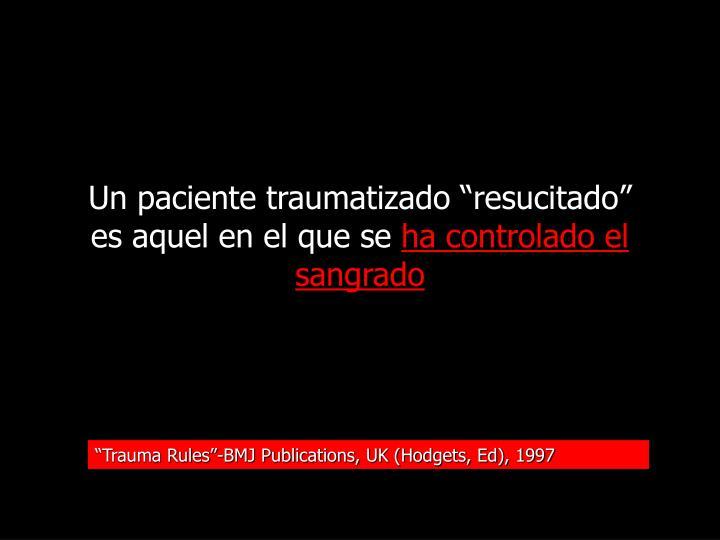 """Un paciente traumatizado """"resucitado"""""""