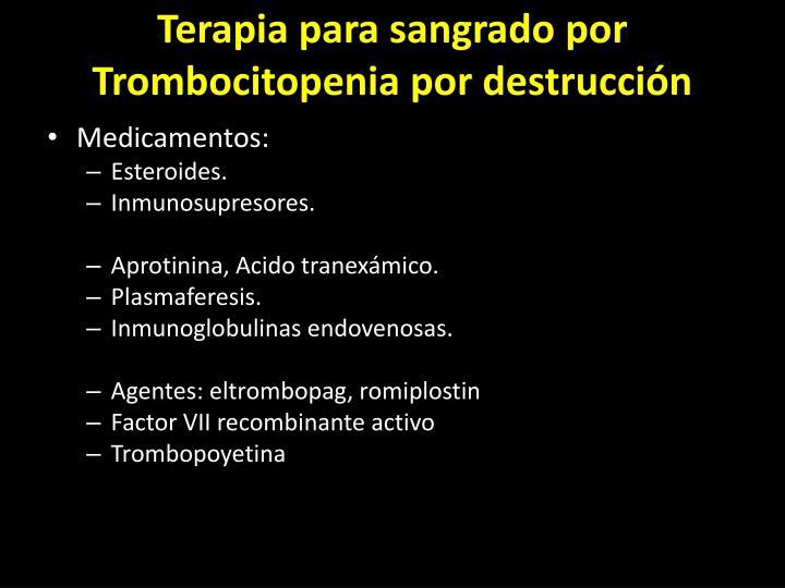 Terapia para sangrado por Trombocitopenia por destrucción