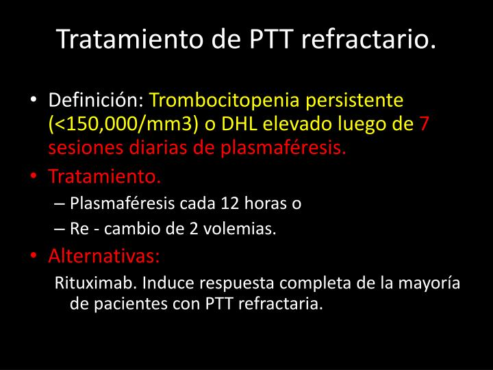Tratamiento de PTT refractario.