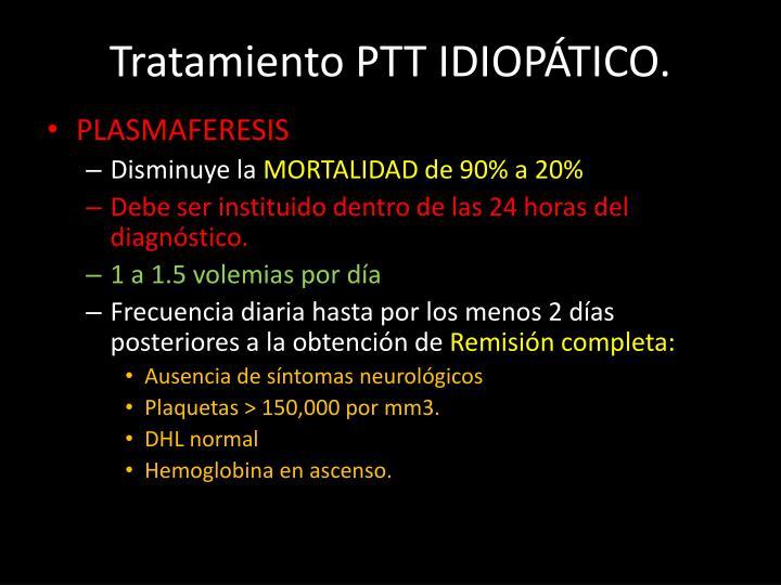 Tratamiento PTT IDIOPÁTICO.