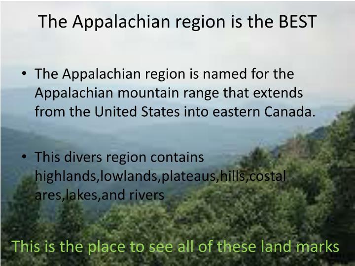 The Appalachian region is the BEST