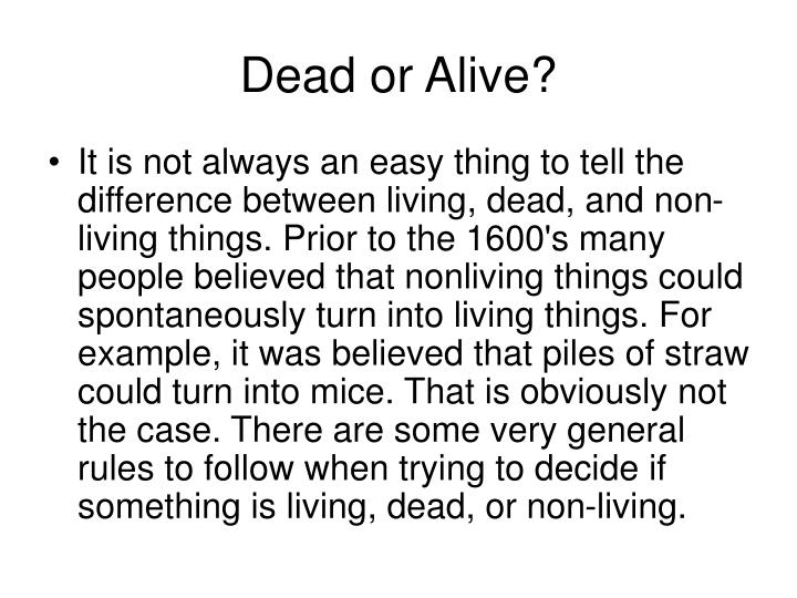 Dead or Alive?