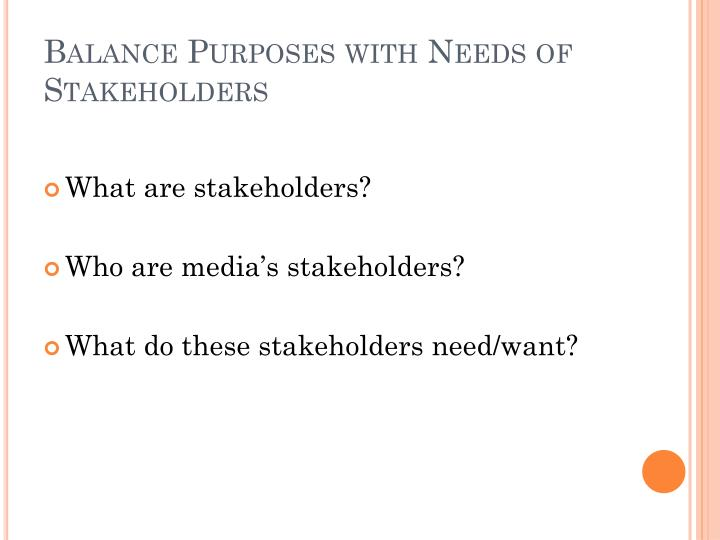 Balance Purposes with Needs of Stakeholders