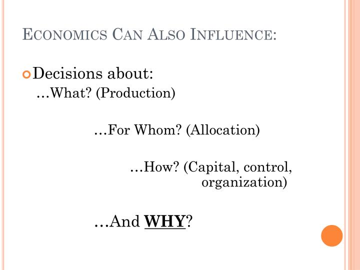 Economics Can Also Influence: