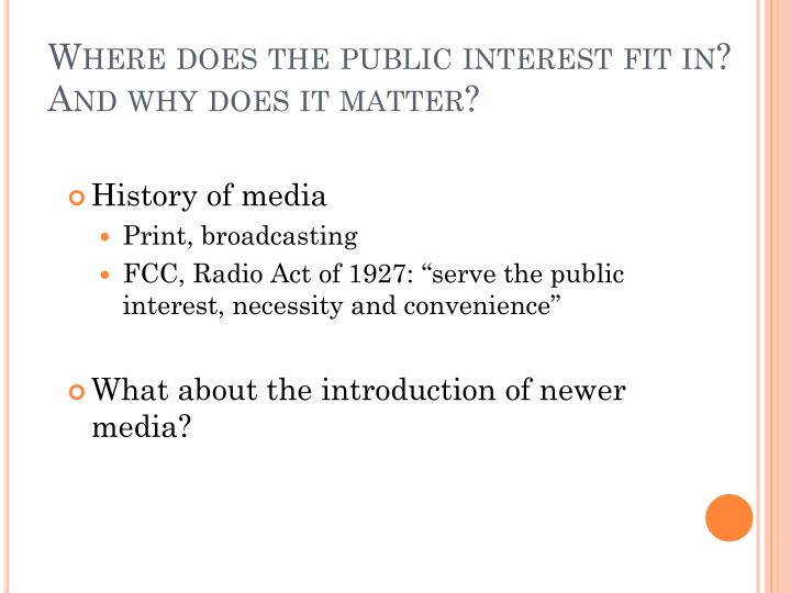 Where does the public interest fit in? And why does it matter?