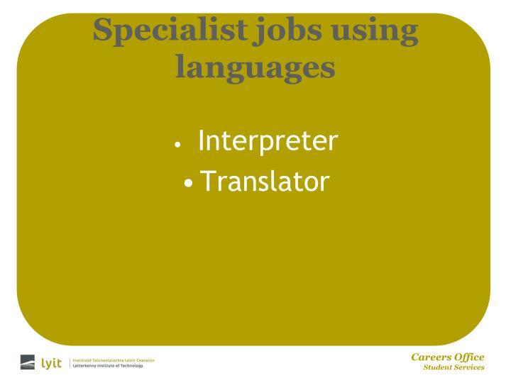 Specialist jobs using languages