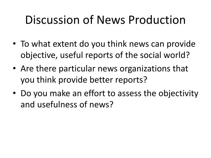 Discussion of News Production