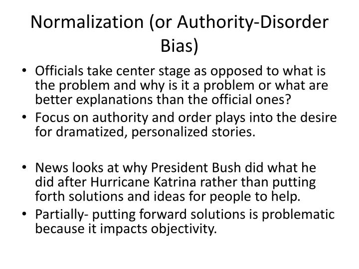 Normalization (or Authority-Disorder Bias)
