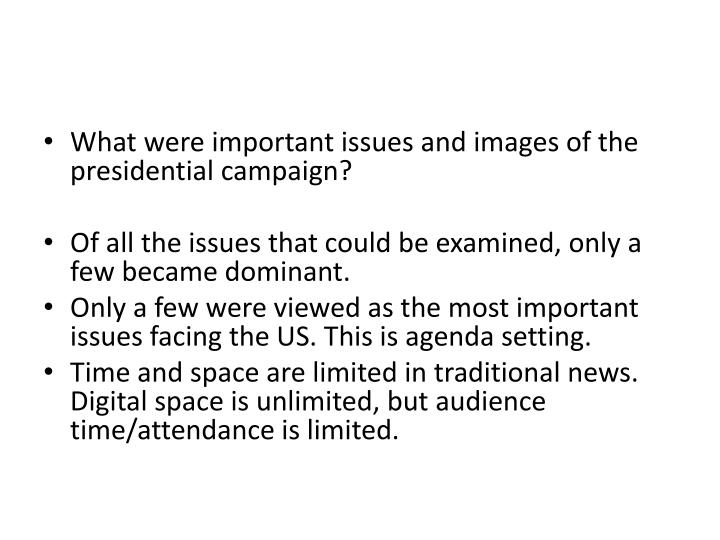 What were important issues and images of the presidential campaign?