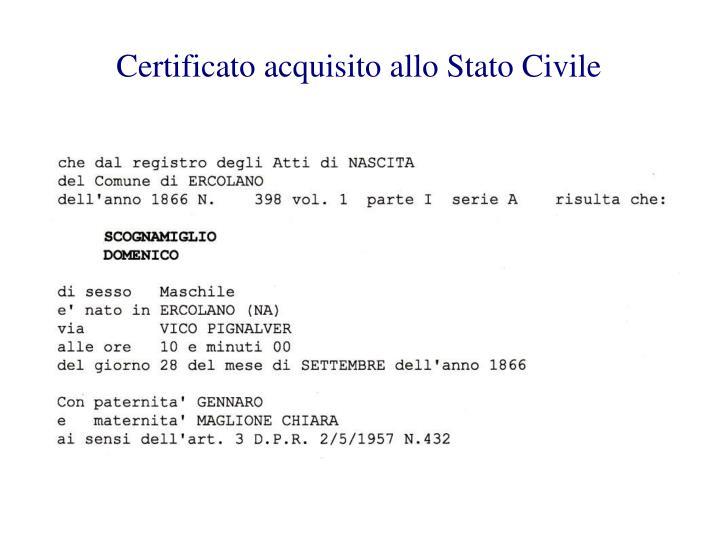 Certificato acquisito allo Stato Civile
