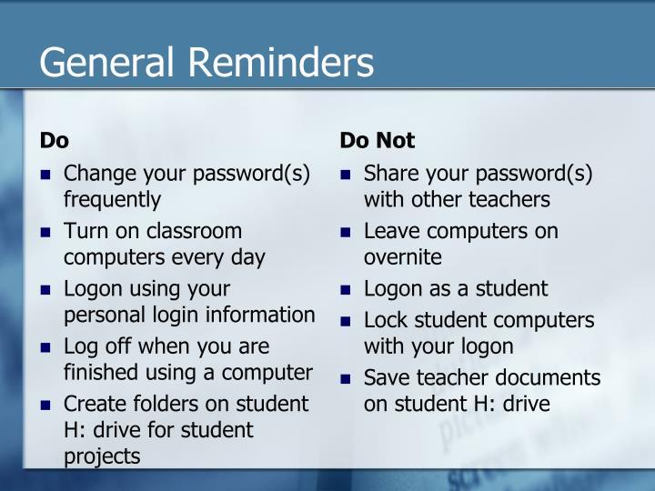 General Reminders