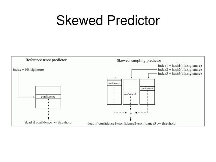 Skewed Predictor