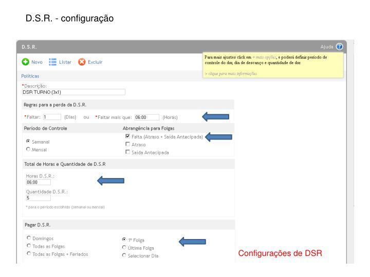 D.S.R. - configuração
