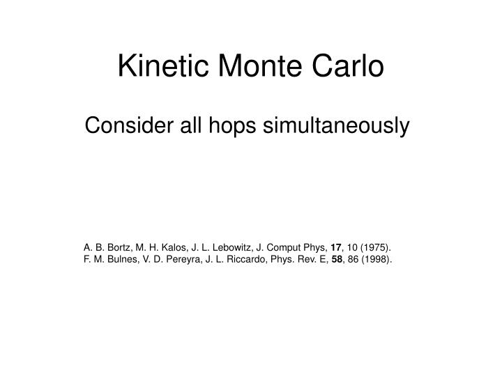 Kinetic Monte Carlo
