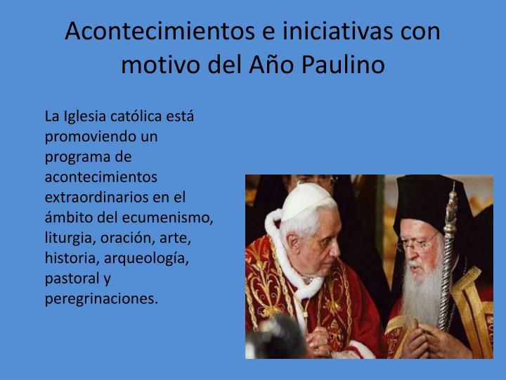 Acontecimientos e iniciativas con motivo del Año Paulino