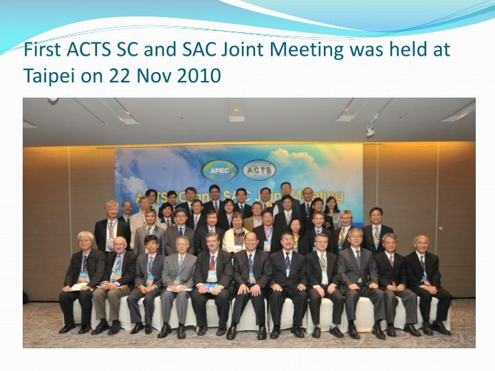 First ACTS SC and SAC Joint Meeting was held at Taipei on 22 Nov 2010