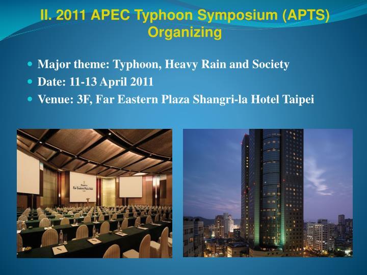 II. 2011 APEC Typhoon Symposium (APTS) Organizing