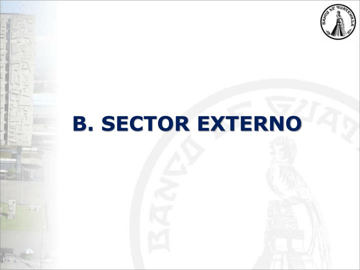 B. SECTOR EXTERNO