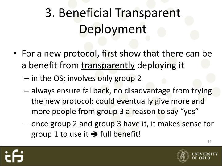3. Beneficial Transparent Deployment
