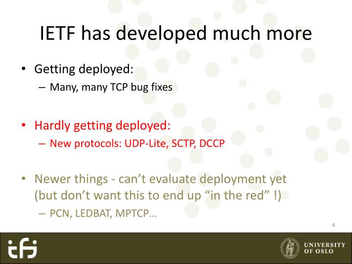 IETF has developed much more