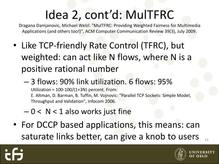 Idea 2, cont'd: MulTFRC