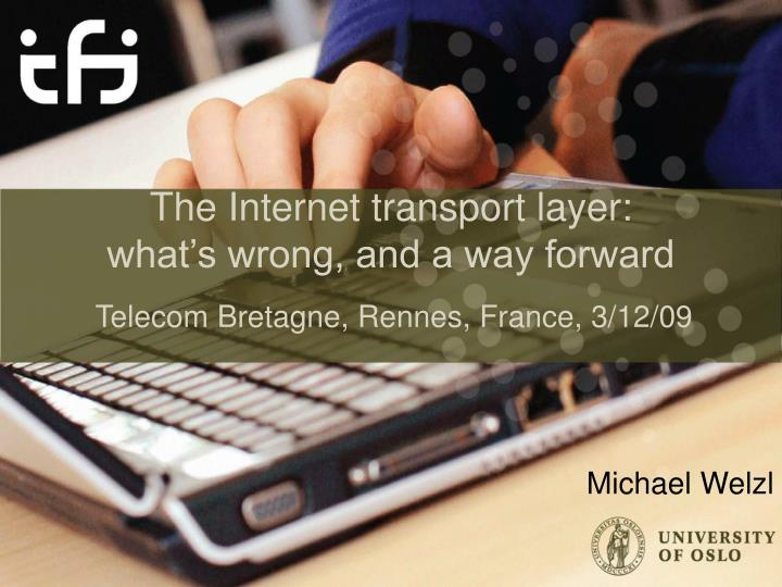 the internet transport layer what s wrong and a way forward