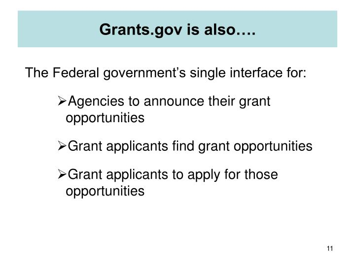 Grants.gov is also….