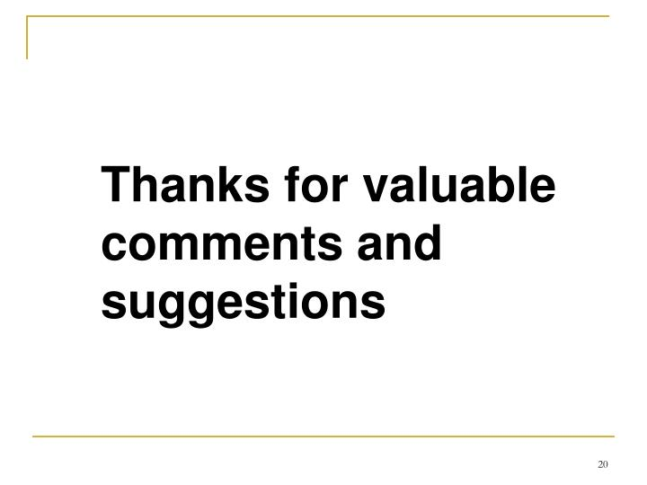 Thanks for valuable comments and  suggestions