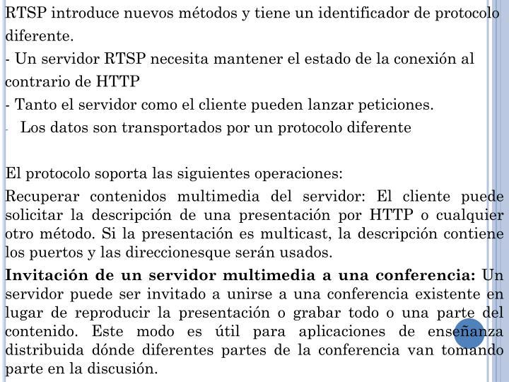 RTSP introduce nuevos métodos y tiene un identificador de protocolo