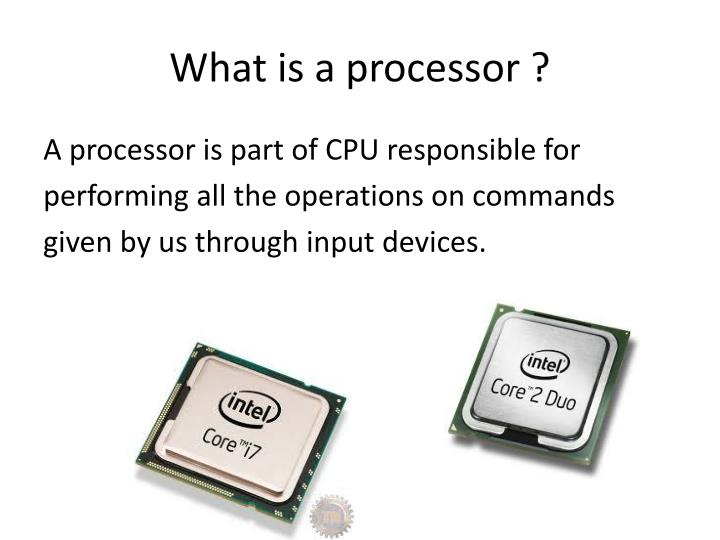 What is a processor ?