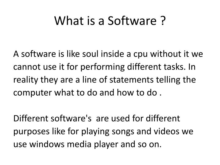 What is a Software ?