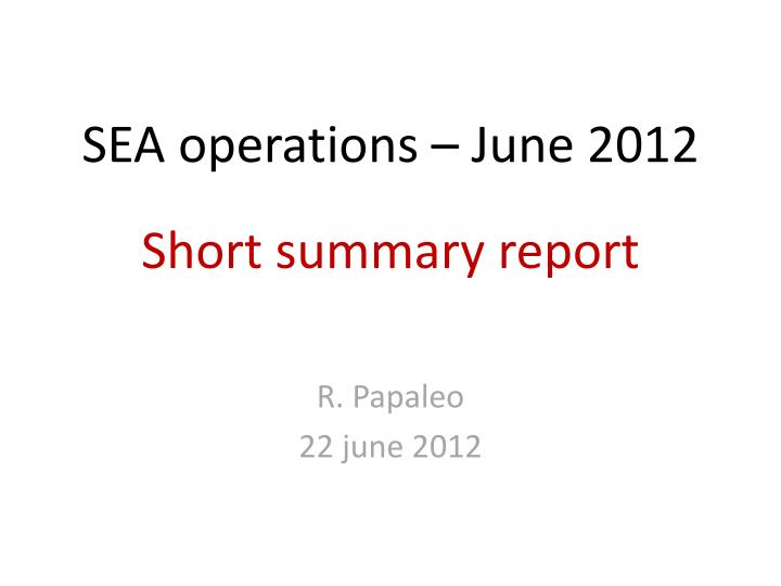 SEA operations – June 2012