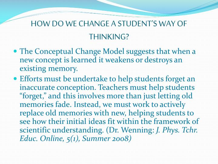 HOW DO WE CHANGE A STUDENT'S WAY OF THINKING?