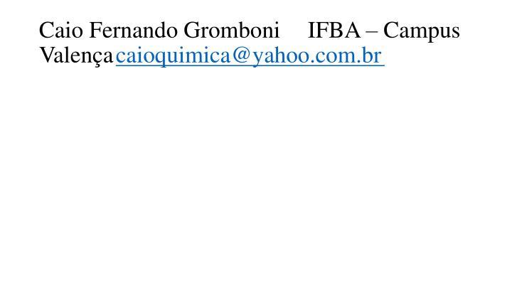 Caio Fernando GromboniIFBA – Campus Valença
