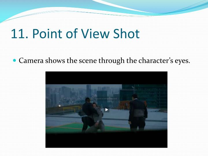 11. Point of View Shot