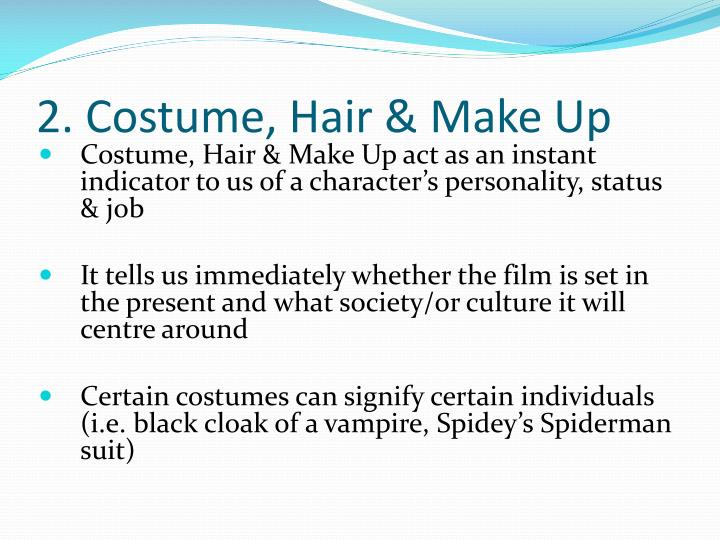 2. Costume, Hair & Make Up