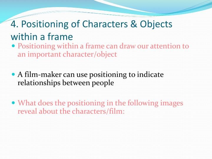 4. Positioning of Characters & Objects within a frame