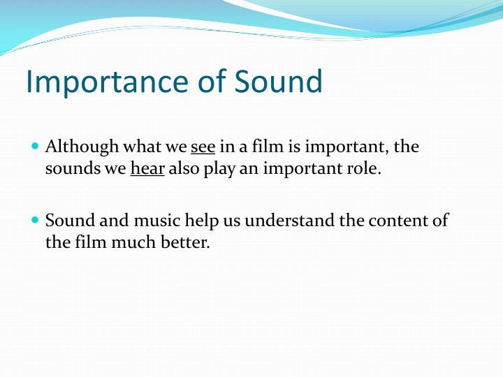 Importance of Sound
