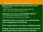 implement likely regulations